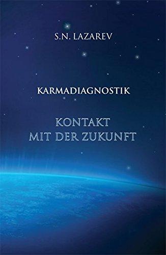 Karmadiagnostik 4: Kontakt mit der Zukunft - Lazarev, S. N.
