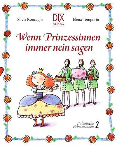 9783941651616: Wenn Prinzessinnen immer nein sagen: Italienische Prinzessinnen Band 2