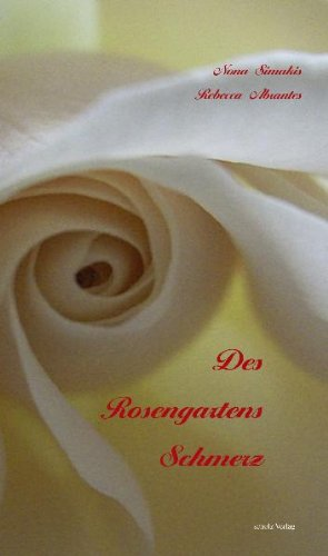 9783941653115: Des Rosengartens Schmerz
