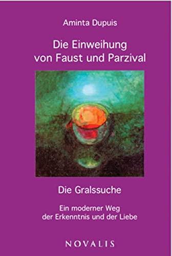 9783941664333: Die Einweihung von Faust und Parzival