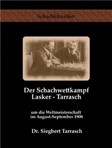 9783941670037: Der Schachwettkampf Lasker - Tarrasch: um die Weltmeisterschaft im August-September 1908
