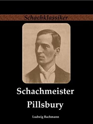 9783941670211: Schachmeister Pillsbury