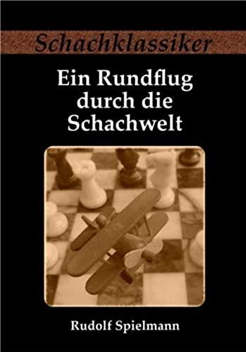 9783941670396: Ein Rundflug durch die Schachwelt