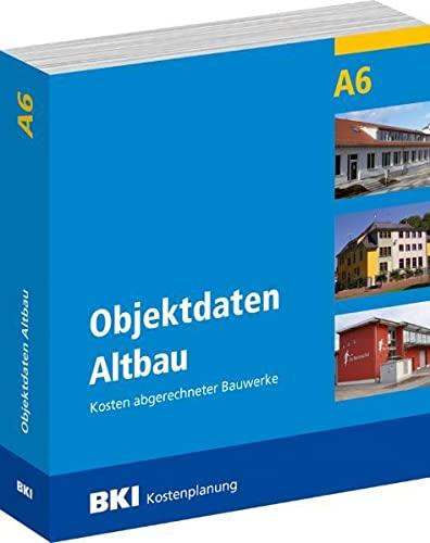 9783941679160: BKI Objektdaten A6: Altbau Kosten abgerechneter Bauwerke