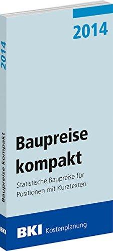 9783941679641: BKI Baupreise kompakt 2014: Statistische Baupreise f�r Positionen mit Kurztexten