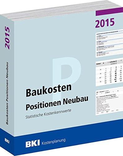 9783941679924: Baukosten Positionen Neubau 2015: Statistische Kostenkennwerte Teil 3