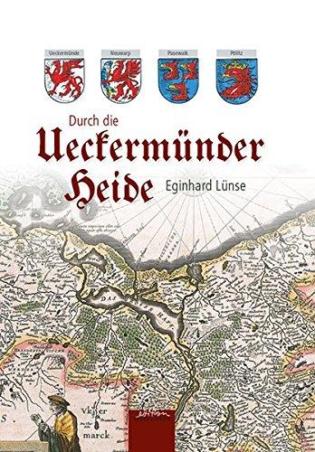 9783941681774: Durch die Ueckerm�nder Heide: Ein Beitrag zur altvorpommerschen Heimatgeschichte - Ueckerm�nde 2014