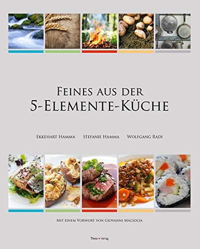 Feines aus der 5-Elemente-Küche: Hamma, Ekkehart /