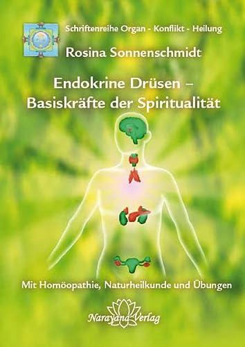 Endokrine Drüsen - Basiskräfte der Spiritualität: Sonnenschmidt, Rosina