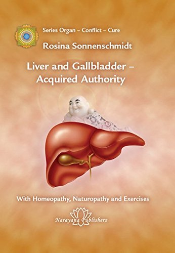 9783941706132: Liver and Gallbladder: With Homeopathy, Naturopathy and Exercises (Organ - Conflict - Cure)