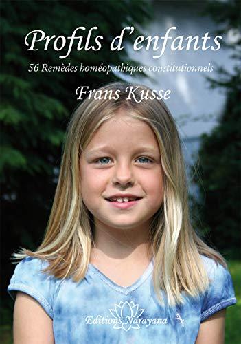 Profils d'Enfants - 56 Remèdes Homeopathiques Constitutionnels