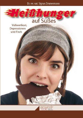 9783941708181: Heißhunger auf Süßes: Vollwertkost. Depressionen und Fisch