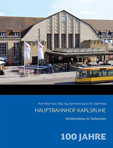 9783941712355: Hauptbahnhof Karlsruhe: 100 Jahre