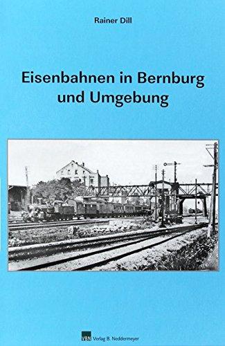 9783941712492: Eisenbahnen in Bernburg und Umgebung
