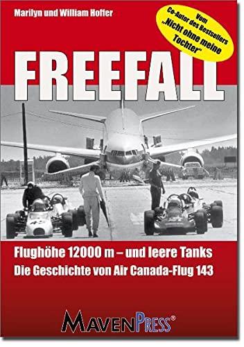 Freefall: Flughöhe 12000m und leere Tanks - Die Geschichte von Air Canada-Flug 143 (Paperback) - William Hoffer, Marilyn Hoffer