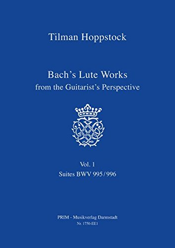 9783941734050: Bach's Lute Works from the Guitarist's Perspective Vol 1 - Suites BWV 995/996
