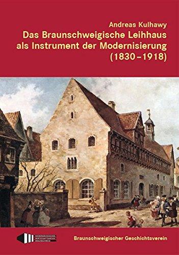 Das Braunschweigische Leihhaus als Instrument der Modernisierung (1830-1918) (Hardback): Andreas ...