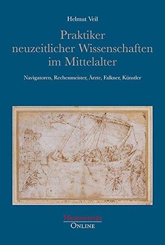 9783941743519: Praktiker neuzeitlicher Wissenschaften im Mittelalter: Navigatoren, Rechenmeister, �rzte, Falkner, K�nstler