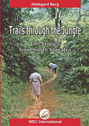 9783941750043: Trails Through the Jungle: Life Stories from South Sumatra
