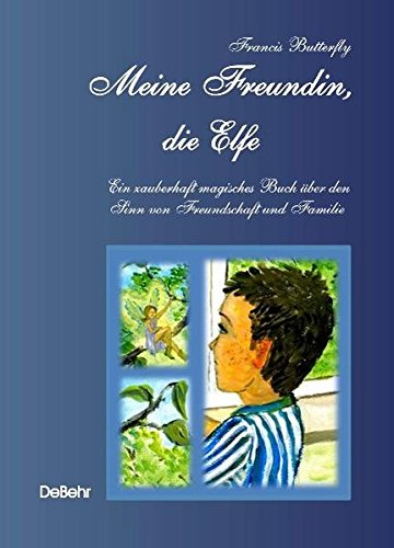 9783941758063: Mein Freundin, die Elfe - ein zauberhaft magisches Buch über den Sinn von Freundschaft und Familie