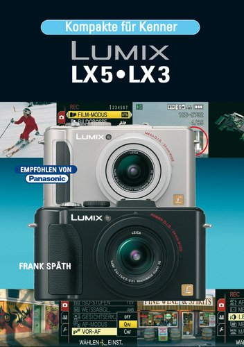9783941761148: LUMIX LX5 / LX3: Kompakte für Kenner