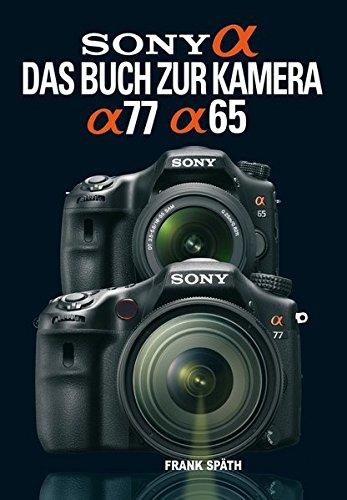 9783941761254: Sony Alpha 77 / Alpha 65