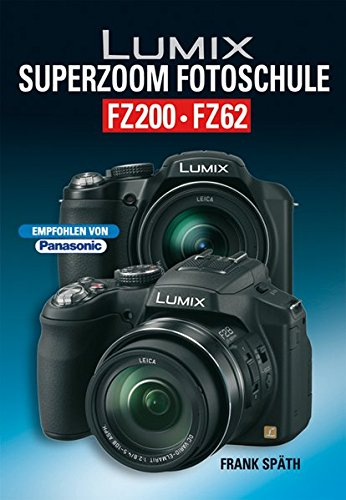 Lumix SUPERZOOM Fotoschule FZ200 / FZ62: Imported by Yulo