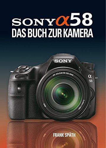 9783941761384: Sony Alpha 58: Das Buch zur Kamera