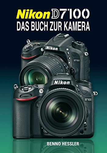 9783941761391: Nikon D7100: Das Buch zur Kamera