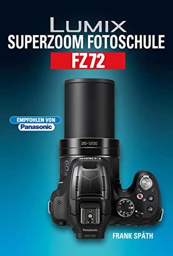 9783941761414: Lumix Superzoom Fotoschule FZ72
