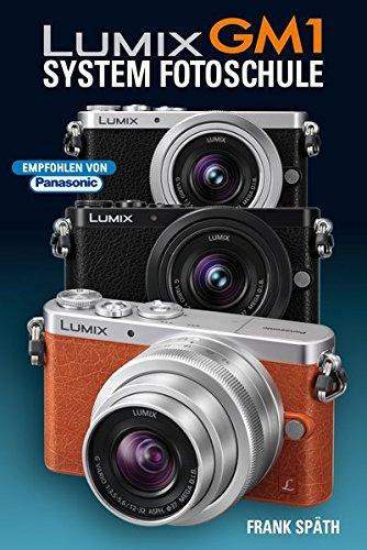 9783941761469: Lumix GM1 System Fotoschule