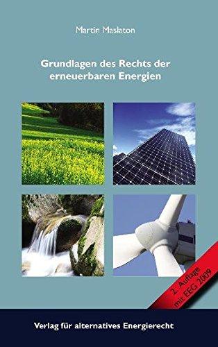 Grundlagen des Rechts der eneuerbaren Energien: Martin Maslaton
