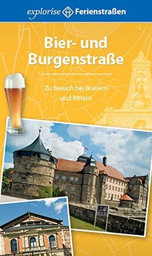 9783941784307: Bier- und Burgenstraße: Zu Besuch bei Brauern und Rittern