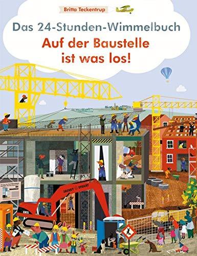 9783941787735: Das 24-Stunden Wimmelbuch. Auf der Baustelle ist was los!
