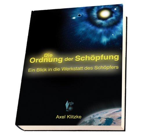9783941800182: Die Ordnung der Schöpfung: Ein Blick in die Werkstatt des Sch¿pfers