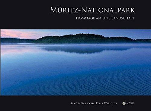Müritz-Nationalpark. Hooamge an eine Landschaft. - Bartocha, Sandra / Wernicke, Peter.