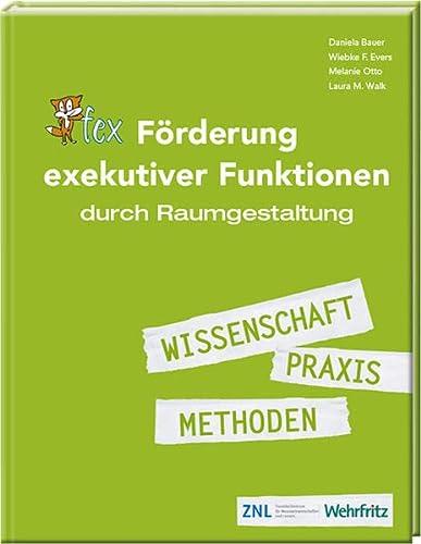 Förderung exekutiver Funktionen durch Raumgestaltung: Mit einem Vorwort von Prof. Dr. Dr. Manfred ...
