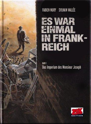 Es war einmal in Frankreich Band 1: Das Imperium des Monsieur Joseph - Vallee Sylvain, Schleiter Klaus D, Nury Fabien, Surmann Martin