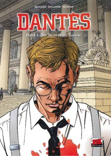 Dantes Band 1: Der Sturz eines Traders: Schleiter, Klaus D, Guillaums, Philippe, Boisserie, Pierre,...