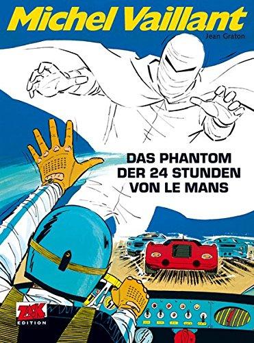 Michel Vaillant 17: Das Phantom der 24 Stunden von Le Mans (ZACK-Edition) - Graton Jean, Klaus D Schleiter, Graton Jean