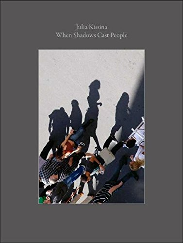 9783941825093: Julia Kissina - When Shadows Cast People (English and German Edition)
