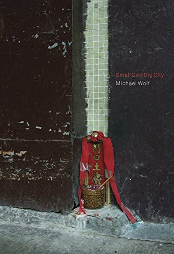 Michael Wolf - Small God, Big City