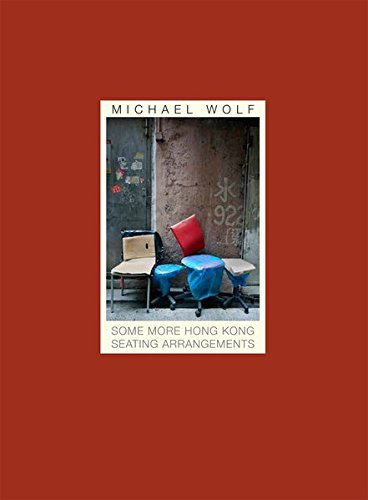 9783941825772: Michael Wolf - Some More Hong Kong Seating Arrangements Rocking Chair Edition