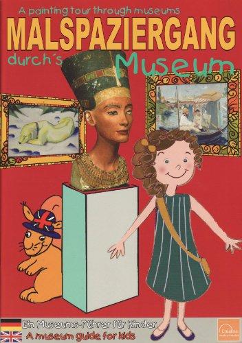 Malspaziergang durchs Museum / A painting tour through museums: Ein Museums-Führer f&uuml...