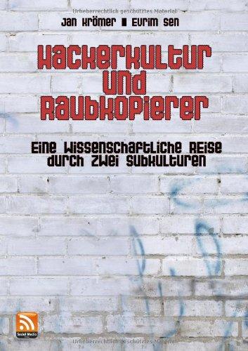 9783941835153: Hackerkultur und Raubkopierer: Eine wissenschaftliche Reise durch zwei Subkulturen