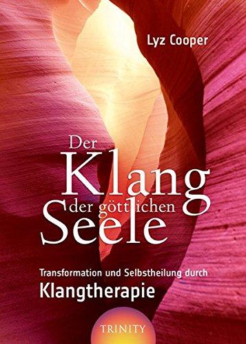 9783941837102: Der Klang der g�ttlichen Seele: Transformation und Selbstheilung durch Klangtherapie