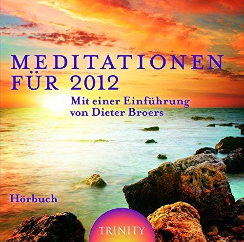 Meditationen für 2012: Aus dem Buch