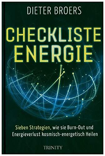 9783941837263: Checkliste Energie - Sieben Strategien, wie Sie Burn-out und Energieverlust kosmisch-energetisch heilen