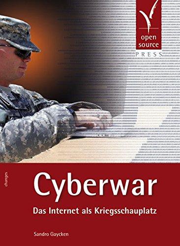 Cyberwar: Das Internet als Kriegsschauplatz