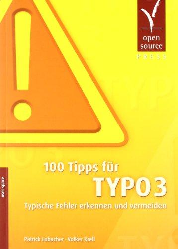 100 Tipps für TYPO3: Typische Fehler erkennen: Patrick Lobacher